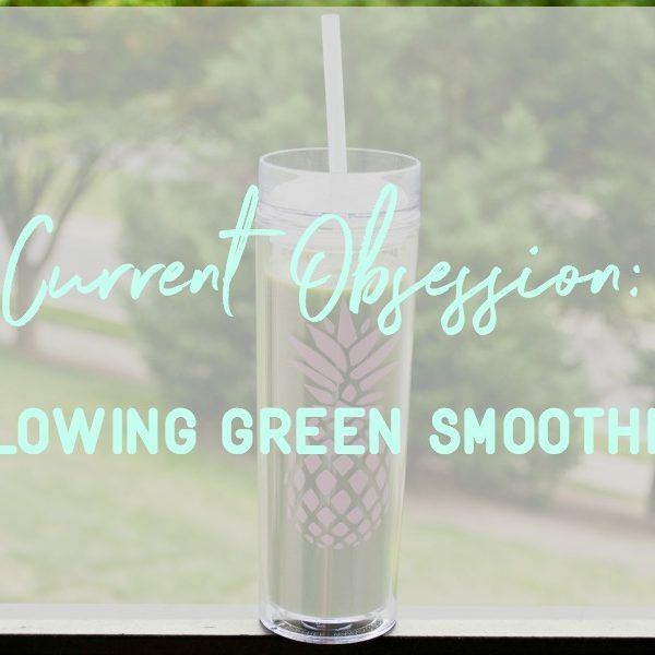 Current Obsession: Glowing Green Smoothie